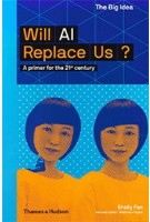 Will AI Replace Us? A Primer for the 21st Century | Fan Xuelai | 9780500294574 | Thames & Hudson