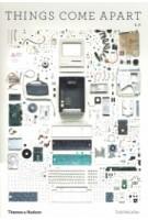 Things Come Apart 2.0 | Todd Mclellan | 9780500294871 | Thames & Hudson