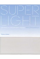 SUPERLIGHT. Lightness in Contemporary Houses | Phyllis Richardson | 9780500342961