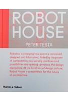 ROBOT HOUSE | Peter Testa | 9780500343159 | Thames & Hudson