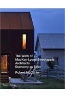 The Work of Mackay-Lyons Sweetapple Architects. Economy As Ethic | Robert McCarter | 9780500343319 | Thames & Hudson