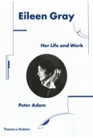 Eileen Gray. Her Life and Work | Peter Adam | 9780500343548 | Thames & Hudson
