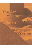 The Art of Earth Architecture. Past, Present, Future | Jean Dethier | 9780500343579 | Thames & Hudson
