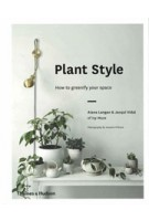 Plant Style how to greenify your space | Alana Langan, Jacqui Vidal | Thames & Hudson | 9780500501030