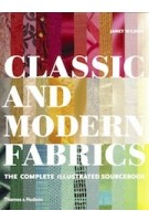 Classic and Modern Fabrics. The Complete Illustrated Sourcebook | Janet Wilson |  9780500515075 | Thames & Hudson