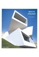 White Houses | Philip Jodidio | 9780500519837 | Thames & Hudson