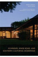 Schindler, Kings Road, and Southern California Modernism | Robert Sweeney, Judith Sheine | 9780520271944
