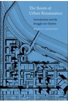 The Roots of Urban Renaissance | Brian D. Goldstein | 9780674971509