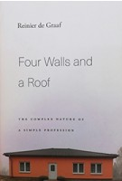 Four Walls and a Roof. The Complex Nature of a Simple Profession | Reinier de Graaf | 9780674976108