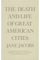 The Death and Life of Great American Cities | Jane Jacobs | 9780679741954 | Vintage