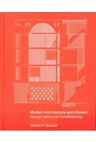 Modern Architecture and Climate. Design before Air Conditioning | Daniel A. Barber | 9780691170039 | Princeton University Press