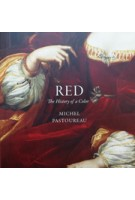 RED. The History of a Color | Michel Pastoureau | 9780691172774