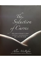 The Seduction of Curves The lines of beauty that connect mathematics, art, and the nude | Allen Mcrobie | 9780691175331 | Princeton University Press