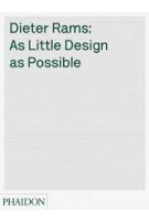 Dieter Rams. As Little Design As Possible | Sophie Lovell | 9780714849188
