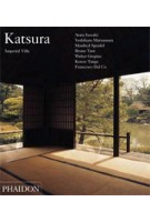 Katsura Imperial Villa | Arata Isozaki, Manfred Speidel, Bruno Taut, Walter Gropius, Kenzo Tange, Francesco Dal Co | 9780714862545