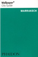Wallpaper* City Guide Marrakech | 2014 edition | 9780714866420