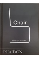 Chair. 500 Designs that Matter | 9780714876108 | Phaidon