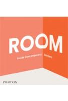 ROOM. Inside Contemporary Interiors | Nacho Alegre, Michael Boodro, Tony Chambers, Aric Chen, Frederico Duarte, Ko Matsubara, Jon Otis, Robert Thiemann, Miles Kemp, Alan Yau | 9780714867441