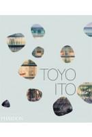 Toyo Ito | Toyo Ito, Dana Buntrock, Taro Igarashi, Riken Yamamoto | 9780714868608