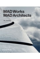 MAD Works. MAD Architects | Ma Yansong | 9780714871967 | NAi Booksellers