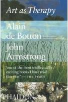 Art as Therapy (paperback edition) | Alain de Botton, John Armstrong | 9780714872780 | PHAIDON