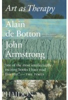 Art as Therapy (paperback edition) | Alain de Botton, John Armstrong | 9780714872780 | PHAIDON