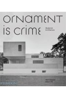 Ornament is Crime. Modernist Architecture | Matt Gibberd, Albert Hill | 9780714874166