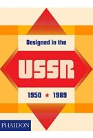 Designed in the USSR 1950-1989 | Phaidon | 9780714875576