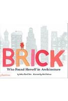 Brick. Who found herself in architecture | Joshua David Stein | 9780714876313 | Phaidon