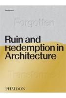 Ruin and Redemption in Architecture   Dan Barasch   9780714878027   PHAIDON