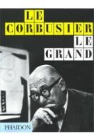 Le Corbusier Le Grand (paperback edition) | Jean-Louis Cohen | 9780714879109 | PHAIDON