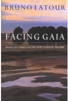 Facing Gaia: Eight Lectures on the New Climatic Regime | Bruno Latour | 9780745684345 | Wiley