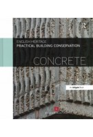 Concrete. Practical Building Conservation | English Heritage | 9780754645658 | Routledge