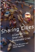 Sharing Cities. A Case for Truly Smart and Sustainable Cities | Duncan McLaren, Julian Agyeman | 9780828089728 | mit press
