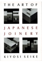 The Art of Japanese Joinery | Kiyosi Seike | 9780834815162