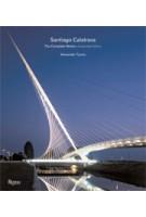 Sangtiago Calatrava. The Complete Works (expanded Edition) | Alexander Tzonis | 9780847829958