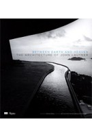 Between Earth And Heaven. The Architecture of John Lautner