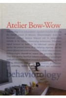 The Architectures of Atelier Bow-Wow. Behaviorology | Atelier Bow-Wow, Yoshiharu Tsukamoto, Momoyo Kaijima | 9780847833061