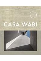 CASA WABI | Bosco Sodi, Carla Sodi | 9780847866861