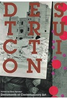 DESTRUCTION documents of contemporary art | Sven Spieker | MIT Press | 9780854882588