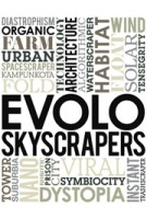 EVOLO Skyscrapers | Carlo Aiello, Paul Aldridge, Noemie Deville, Anna Solt, Jung Su Lee | 9780981665849