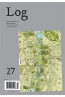 Log 27. Winter/Spring 2013   Log magazine   9780983649151