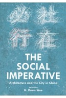 THE SOCIAL IMPERATIVE. Architecture and the City in China | H. Koon Wee | 9780989331791 | ACTAR