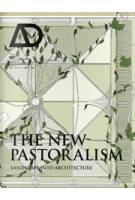 AD 223. The New Pastoralism. Landscape into Architecture | Mark Titman | 9781118336984