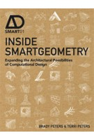 INSIDE SMARTGEOMETRY. Expanding the Architectural Possibilities of Computational Design | Brady Peters, Terri Peters | 9781118522479