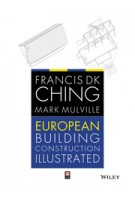 European Building Construction Illustrated | Francis D.K. Ching, Mark Mulville | 9781119953173