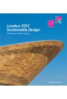London 2012 Sustainable Design. Delivering a Games Legacy | Hattie Hartman | 9781119992998