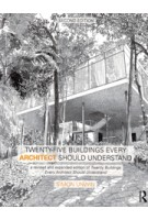 Twenty-Five Buildings Every Architect Should Understand. A revised and expanded edition | Simon Unwin | Taylor & Francis | 9781138781054