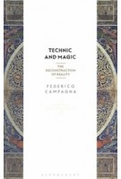 Technic and Magic. The Reconstruction of Reality | Federico Campagna | 9781350044029 | Bloomsbury Academic