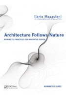 Architecture Follows Nature. Biomimetic Principles for Innovative Design | Ilaria Mazzoleni | 9781466506077